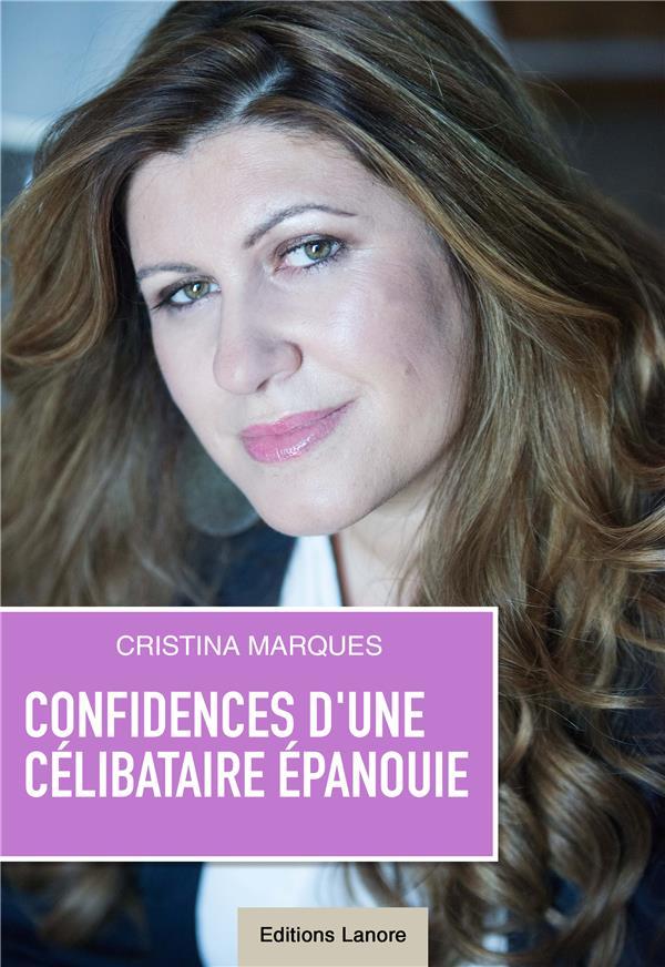 CONFIDENCES D'UNE CELIBATAIRE EPANOUIE