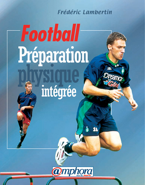 FOOTBALL - PREPARATION PHYSIQUE INTEGREE