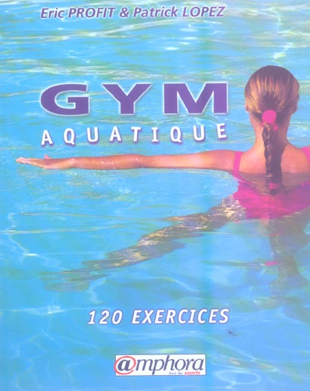 GYM AQUATIQUE - 120 EXERCICES
