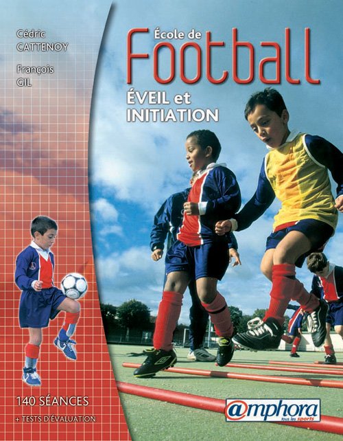 ECOLE DE FOOTBALL, EVEIL ET INITIATION