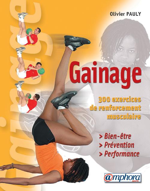 GAINAGE 300 EXERCICES DE RENFORCEMENT MUSCULAIRE