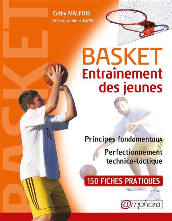 BASKET - ENTRAINEMENT DES JEUNES - PRINCIPES FONDAMENTAUX ET PERFECTIONNEMENT