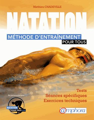 NATATION - METHODE D'ENTRAINEMENT POUR TOUS - TEST, SEANCES SPECIFIQUES...