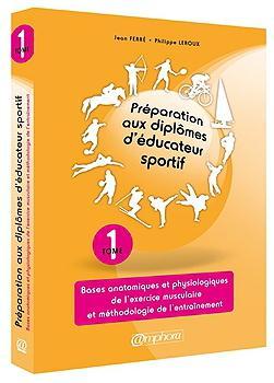 PREPARATION AUX DIPLOMES D'EDUCATEUR SPORTIF T1 - BASES ANATOMIQUES ET PHYSIO.