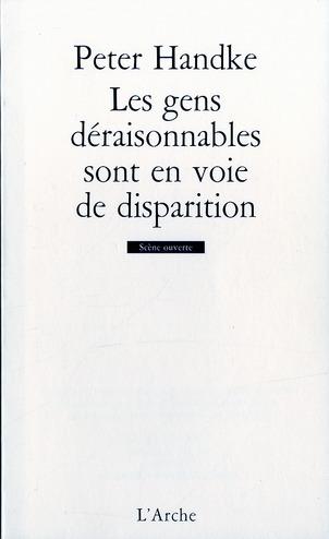 LES GENS DERAISONNABLES SONT EN VOIE DE DISPARITION [NANTERRE, THEATRE DES AMANDIERS, 20 JANVIER 197