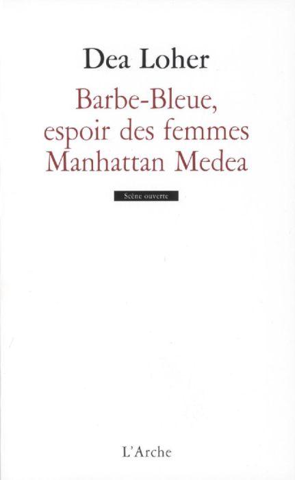 BARBE-BLEUE, ESPOIR DES FEMMES / MANHATTAN MEDEA