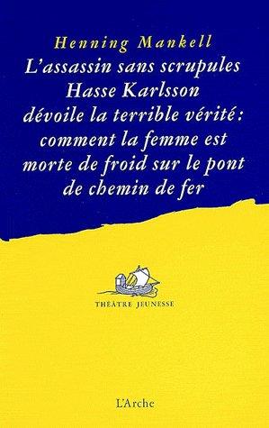 L ASSASSIN SANS SCRUPULES HASSE KARLSSON DEVOILE LA TERRIBLE VERITE : COMMENT LA FEMME EST MORTE DE