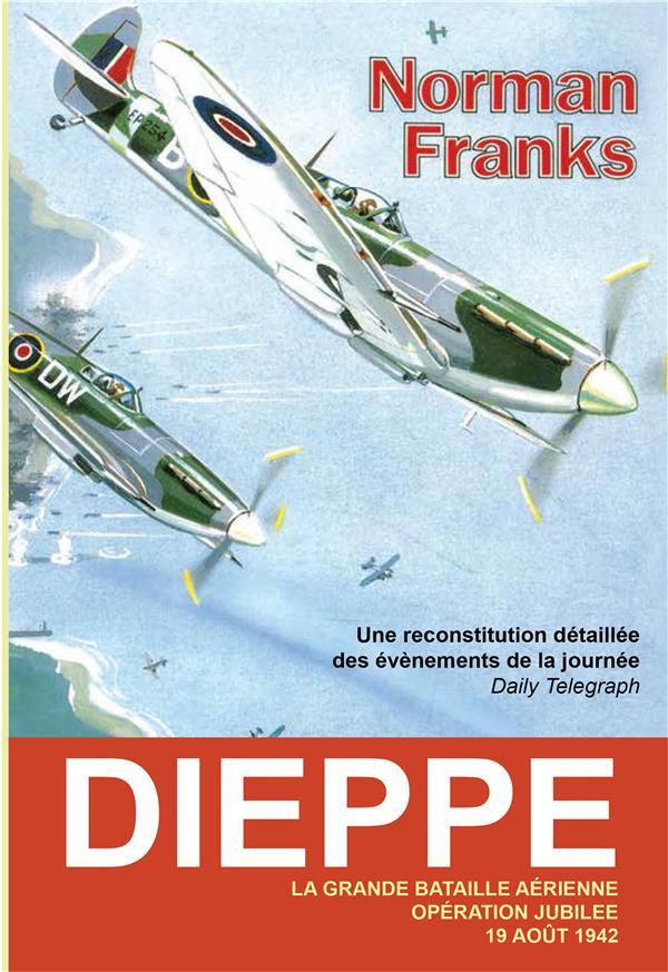 DIEPPE LA GRANDE BATAILLE AERIENNE OPERATION JUBILEE 190842
