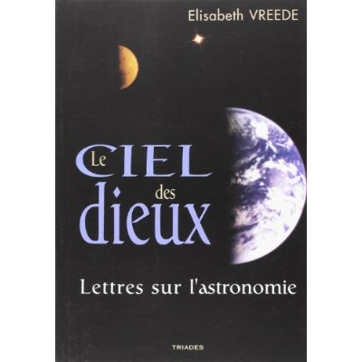 CIEL DES DIEUX. LETTRES SUR L'ASTRONOMIE