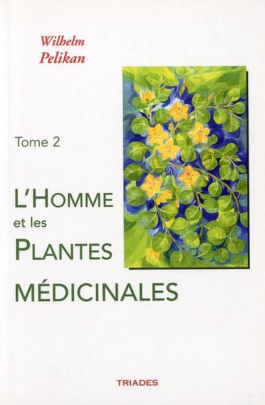 HOMME ET LES PLANTES MEDICINALES, TOME 2