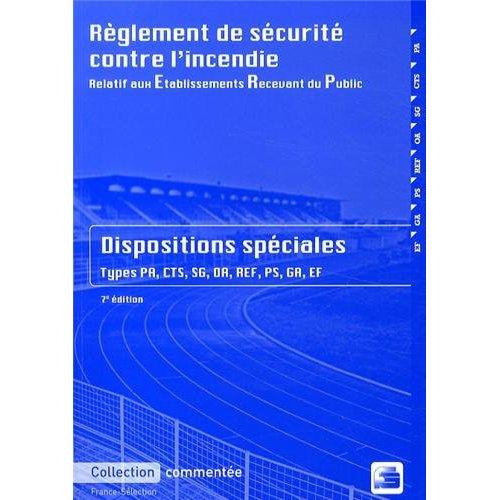 PACK ERP - REGLEMENT DE SECURITE CONTRE L'INCENDIE - DISPOSITIONS SPECIALES  - 2017 - 7E EDITION