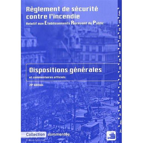PACK ERP - RÈGLEMENT DE SÉCURITÉ CONTRE L'INCENDIE - DISPOSITIONS GENERALES - 2018 - 29E EDITION