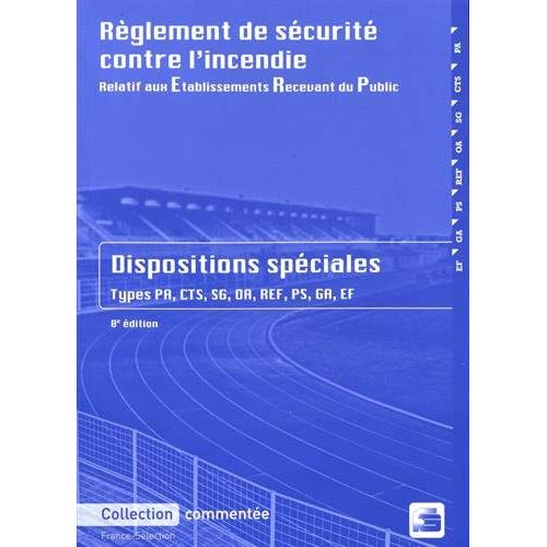PACK ERP - REGLEMENT DE SECURITE CONTRE L'INCENDIE - DISPOSITIONS SPECIALES  - 2018 - 8E EDITION