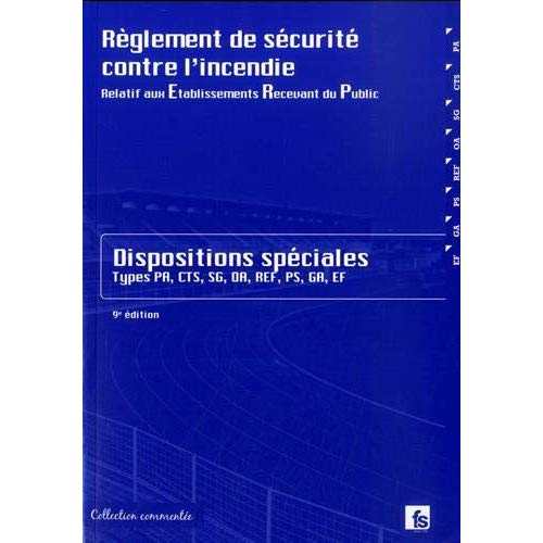 PACK ERP - REGLEMENT DE SECURITE CONTRE L'INCENDIE - DISPOSITIONS SPECIALES  - 2019 - 9E EDITION