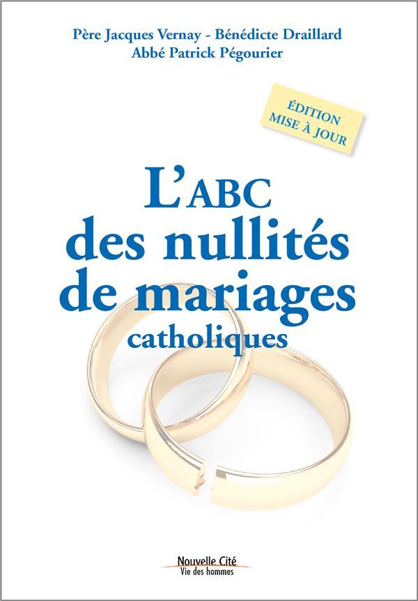 ABC DES NULLITES DE MARIAGES CATHOLIQUE EDITION REVUE ET AUGMENTEE  (L)