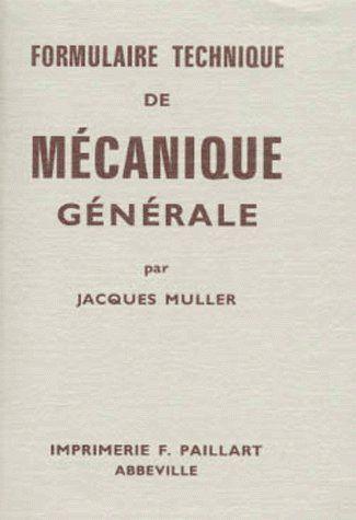 FORMULAIRE TECHNIQUE DE MECANIQUE GENERALE