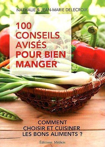 100 CONSEILS AVISES POUR BIEN MANGER