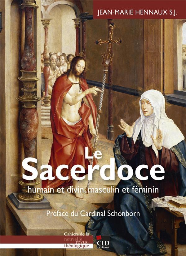 SACERDOCE DIVIN ET HUMAIN, MASCULIN ET CHRETIEN (LE)