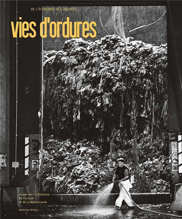 VIES D'ORDURES - MUCEM