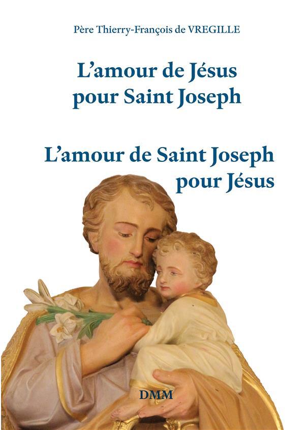 L AMOUR DE JESUS POUR SAINT JOSEPH. L AMOUR DE SAINT JOSEPH POUR JESUS