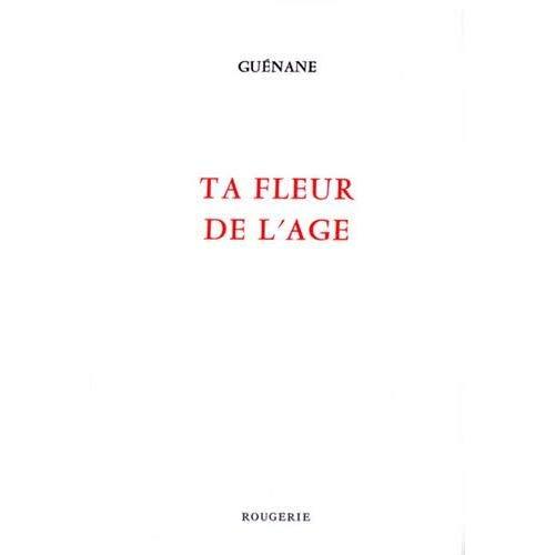 TA FLEUR DE L'AGE