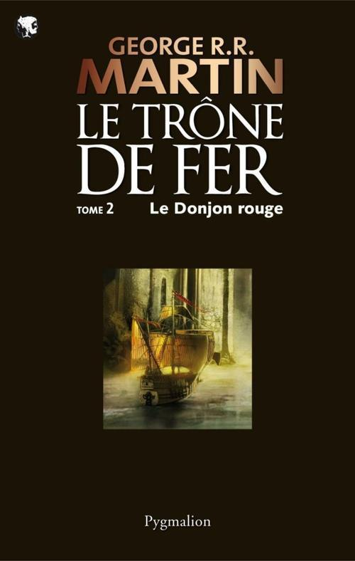 LE TRONE DE FER T02 - LE DONJON ROUGE