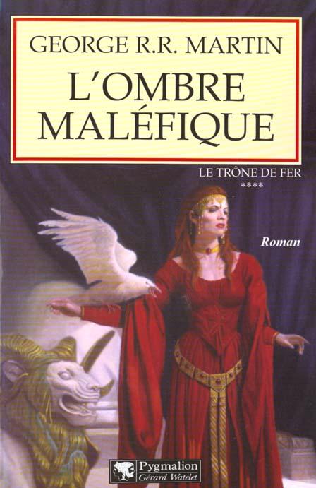 L'OMBRE MALEFIQUE - LE TRONE DE FER - T4