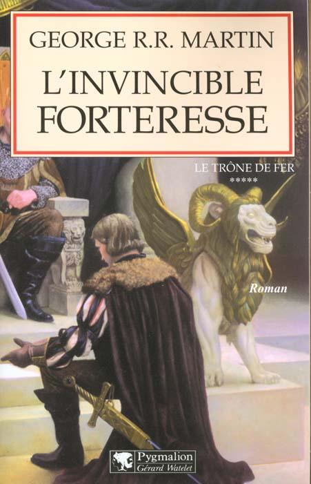 LE TRONE DE FER T05 - L'INVINCIBLE FORTERESSE