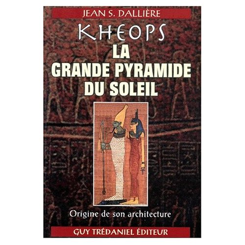 KHEOPS LA GRANDE PYRAMIDE DU SOLEIL