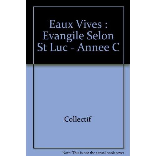 OPC-PILON - EAUX VIVES : EVANGILE SELON ST LUC - ANNEE C
