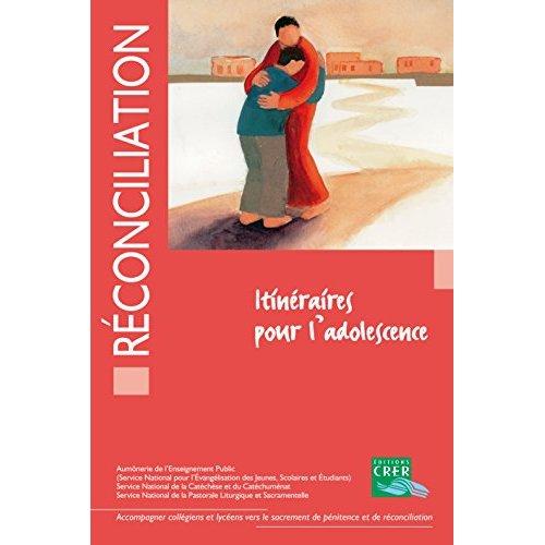 RECONCILIATION - ITINERAIRES POUR L'ADOLESCENCE