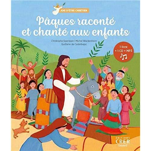 JOIE D'ETRE CHRETIEN - PAQUES RACONTE ET CHANTE AUX ENFANTS