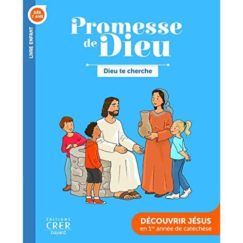 PROMESSE DE DIEU - DIEU TE CHERCHE . ENFANT - ED . CRER-BAYARD