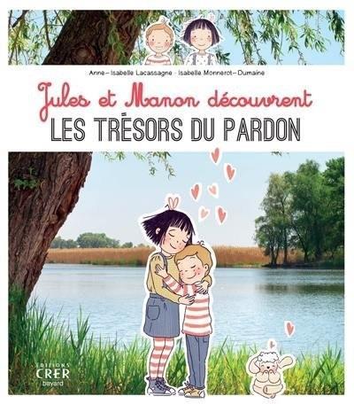 JULES ET MANON DECOUVRENT LES TRESORS DU PARDON - ED.CRER-BAYARD