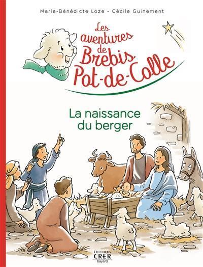 LES AVENTURES DE BREBIS POT-DE-COLLE - 2 - LA NAISSANCE DU BERGER - ED.CRER-BAYARD