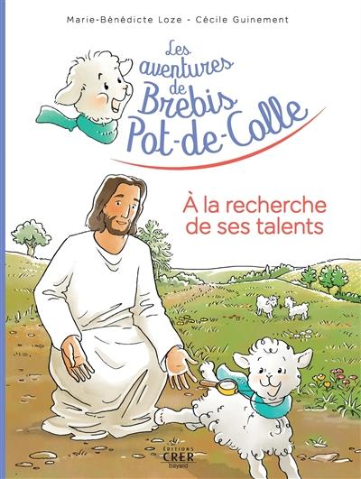LES AVENTURES DE BREBIS POT-DE-COLLE - 3 - A LA RECHERCHE DE SES TALENTS - ED.CRER-BAYARD