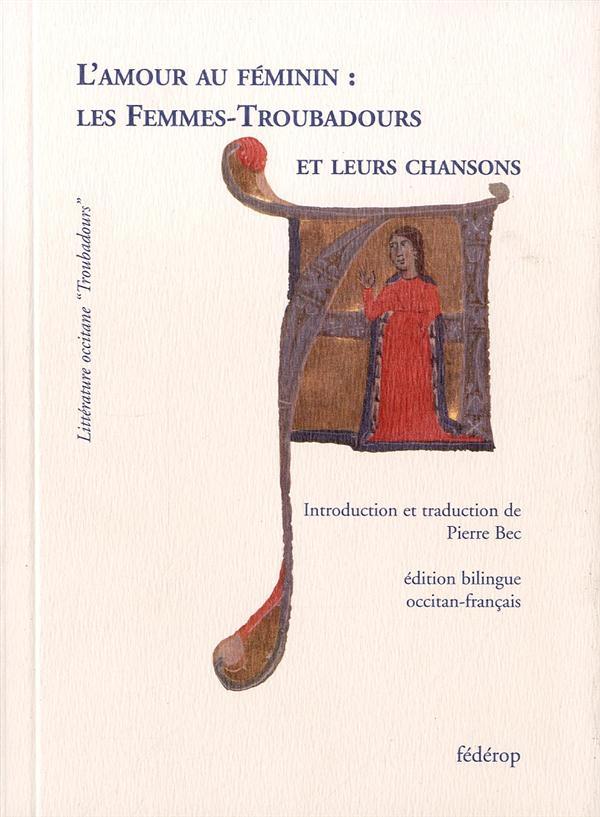 L' AMOUR AU FEMININ : LES FEMMES-TROUBADOURS