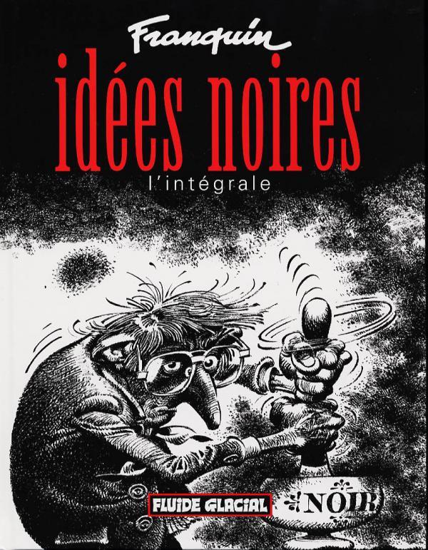IDEES NOIRES, L'INTEGRALE