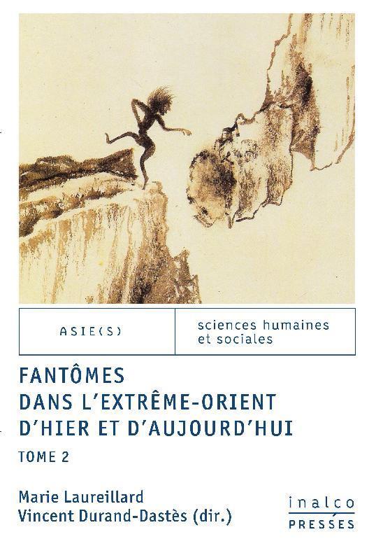 FANTOMES DANS L'EXTREME-ORIENT D'HIER ET D'AUJOURD'HUI - TOME 2