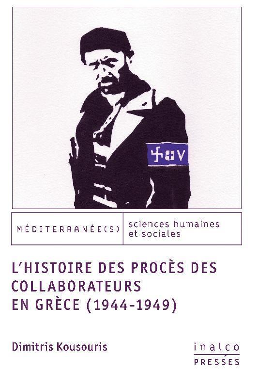 L'HISTOIRE DES PROCES DES COLLABORATEURS EN GRECE (1944-1949)