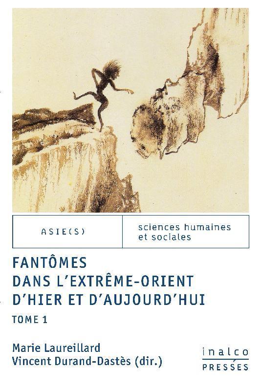 FANTOMES DANS L'EXTREME ORIENT D'HIER ET D'AUJOURD'HUI - TOME 1