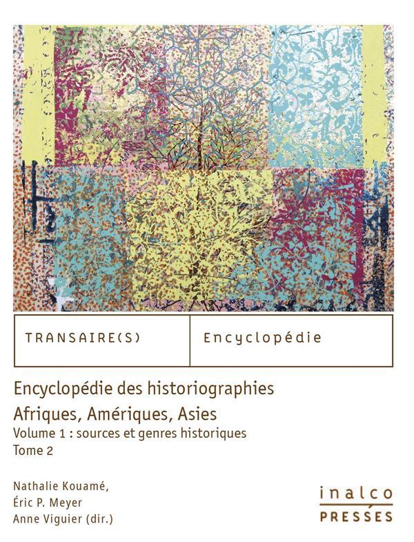 ENCYCLOPEDIE DES HISTORIOGRAPHIES, AFRIQUES, AMERIQUES, ASIES - VOLUME I =TOME +TOME 2 SOURCES ET GE