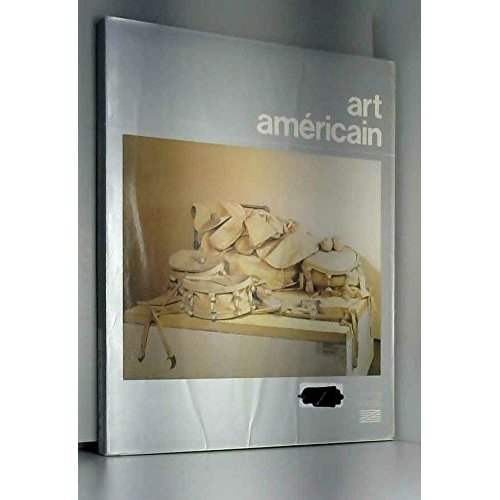 ART AMERICAIN LES AMERICAINS DU MUSEE NATIONAL ART MODERNE