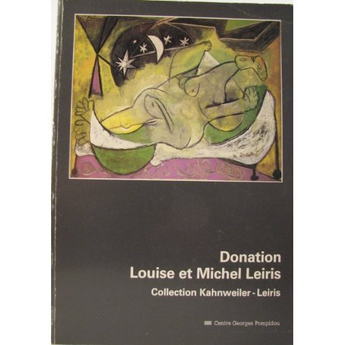 DONATION LOUISE ET MICHEL LEIRIS COLLECTION KAHNWEILER - LEIRIS