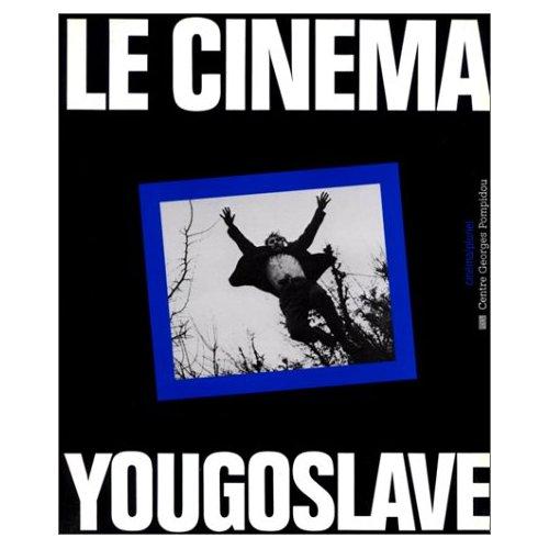 CINEMA YOUGOSLAVE