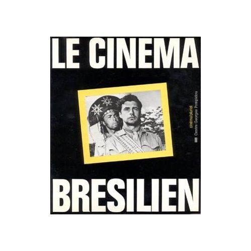 CINEMA BRESILIEN - SOUS LA DIRECTION DE PAULO ANTONIO PARANAGUA (LE)