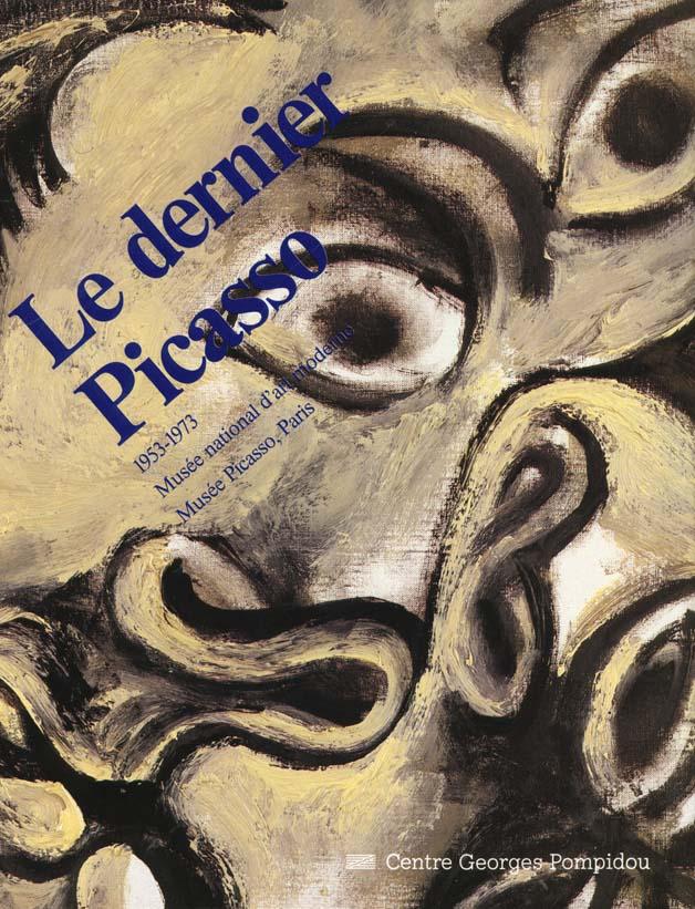 DERNIER PICASSO 1953 - 1973 (LE)