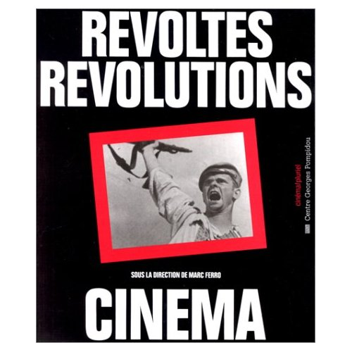 REVOLTES, REVOLUTIONS, CINEMA