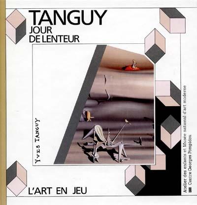TANGUY ,JOUR DE LENTEUR