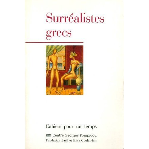 SURREALISTES GRECS - FONDATION BASIL ET ELISE GOULANDRIS (LES)